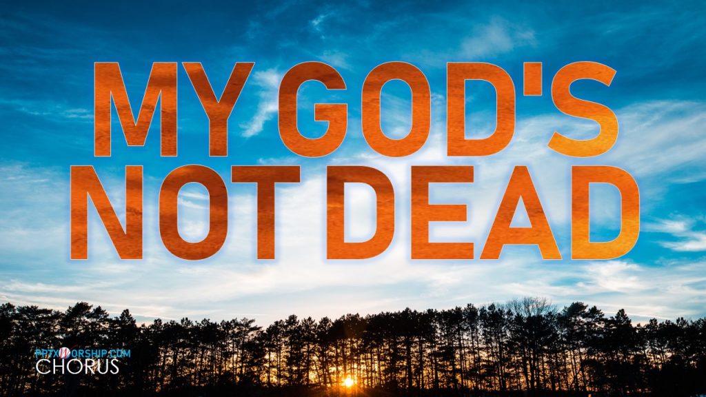 God's Not Dead Newsboy Lyrics PPTX Worship songs Free download PowerPoint Template presentation PPTXWorship.com