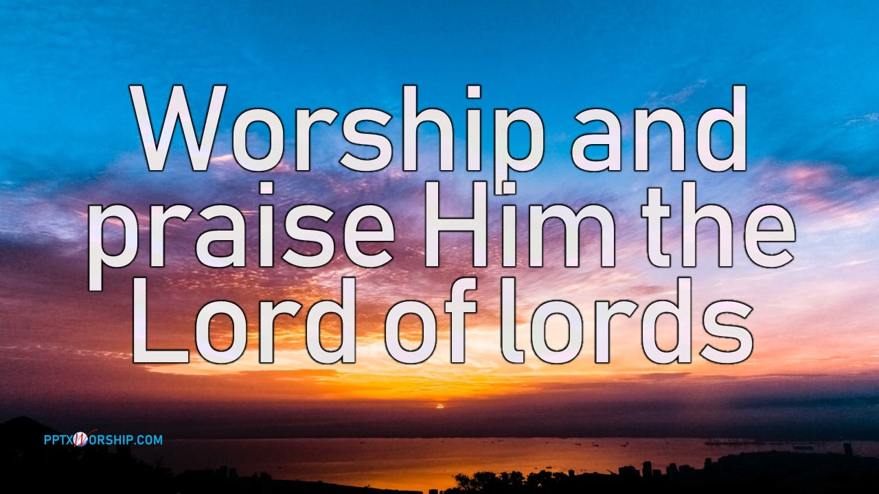 Lord of lords (Now Unto The Lamb) Hillsong Music