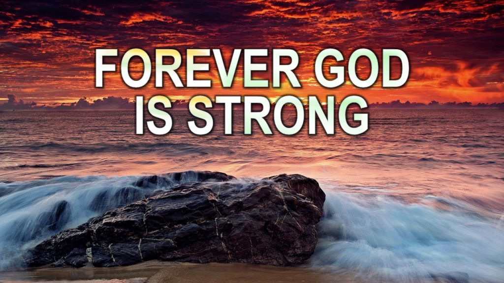 Forever God is strong