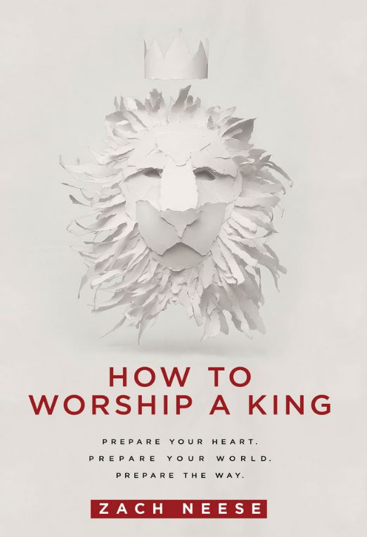 how to worship the king zach neese