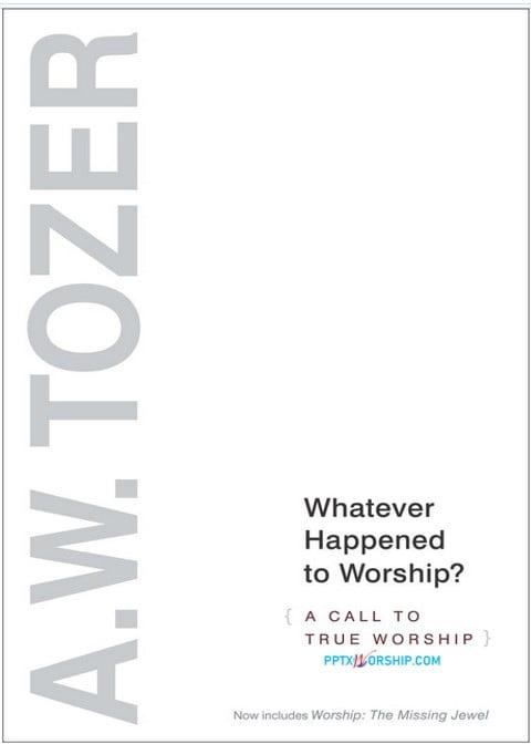 whatever happened to worship tozer