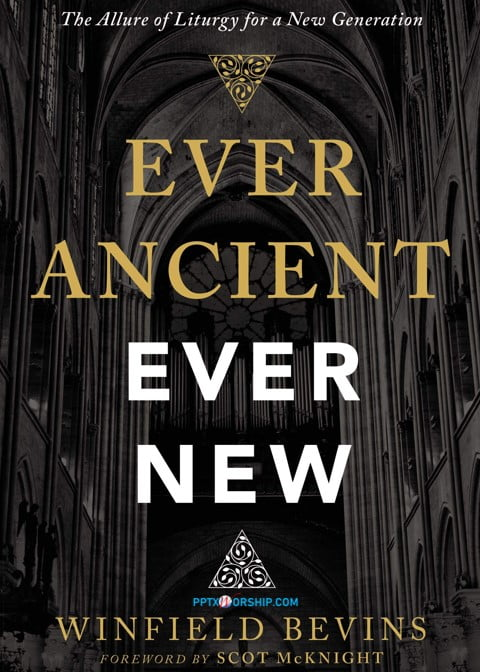 Ever Ancient, Ever New: The Allure of Liturgy for a New Generation