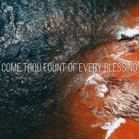 Come Thou Fount of Every Blessing (Hymn) PPTX Worship