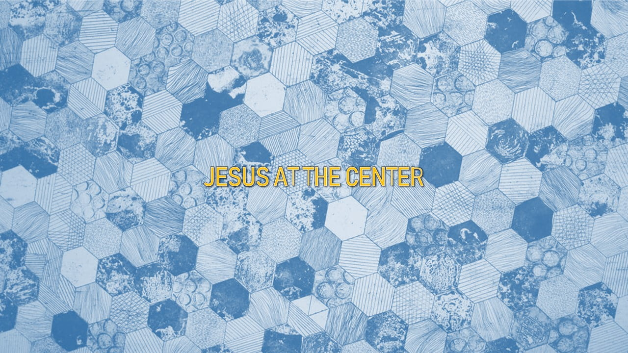 Jesus at the center of it all