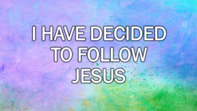 I Have Decided To Follow Jesus (Hymn) v1